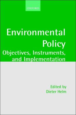 Environmental Policy: Objectives, Instruments and Implementation