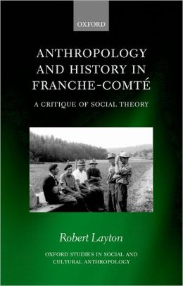 Anthropology and History in Franche-Comti'A: A Critique of Social Theory