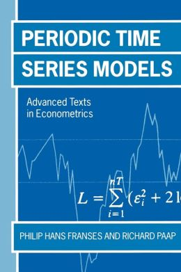 Periodic Time Series Models: Advanced Texts in Econometrics