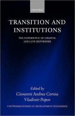 Transition and Institutions: The Experience of Gradual and Late Reformers