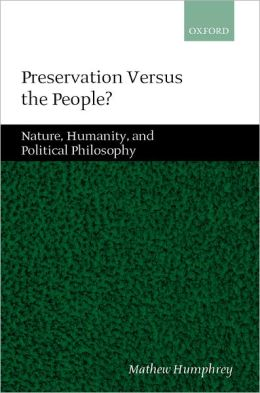 Preservation Versus the People: Nature, Humanity, and Political Philosophy