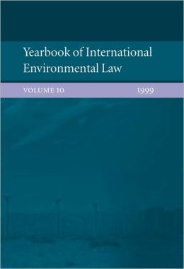 Yearbook of International Environmental Law: Volume 10: 1999