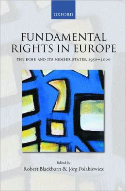 Fundamental Rights in Europe: The ECHR and Its Member States, 1950-2000
