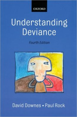 Understanding Deviance : A Guide to the Sociology of Crime and Rule Breaking