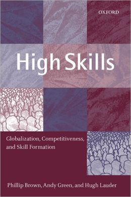 High Skills : Globalization, Competitiveness, and Skill Formation