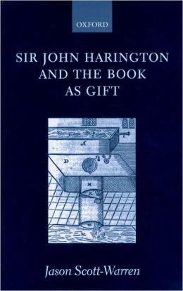 Sir John Harington and the Book As Gift