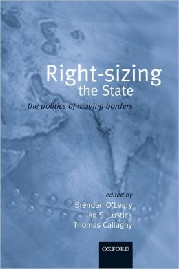 Right-Sizing the State: The Politics of Moving Borders