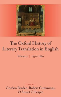 The Oxford History of Literary Translation in English: Volume 2 1550-1660