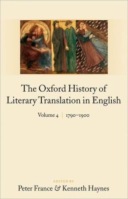 The Oxford History of Literary Translation in English: Volume 4: 1790-1900