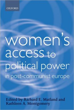 Women's Access to Political Power in Post-Communist Europe