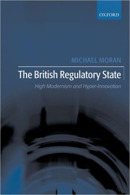 The British Regulatory State: High Modernism and Hyper-Innovation