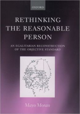 Rethinking the Reasonable Person: An Egalitarian Reconstruction of the Objective Standard
