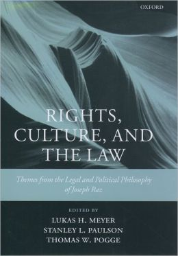 Rights, Culture, and the Law: Themes from the Legal and Political Philosophy of Joseph Raz