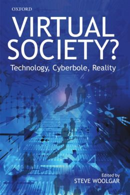 Virtual Society? Get Real!: Technology, Cyberbole, Reality