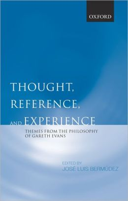 Thought, Reference, and Experience: Themes from the Philosophy of Gareth Evans