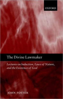 The Divine Lawmaker: Lectures on Induction, Laws of Nature, and the Existence of God