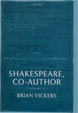 Shakespeare, Co-Author: A Historical Study of the Five Collaborative Plays