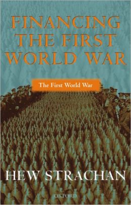 Financing the First World War (The First World War)