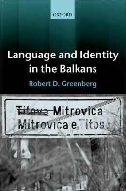 Language and Identity in the Balkans: Serbo-Croat and Its Disintegration