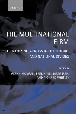 Multinational Firm: Organizing Across Institutional and National Divides