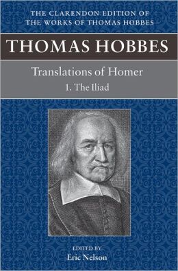 Thomas Hobbes Translations of Homer: The Iliad and the Odyssey
