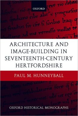 Architecture and Image-Building in Seventeenth-Century Hertfordshire