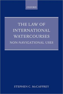 The Law of International Watercourses: Non-Navigational Uses