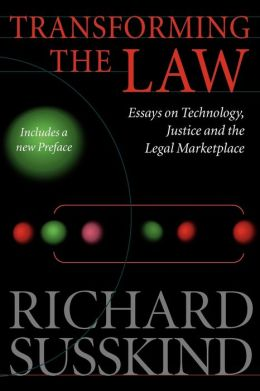 Transforming the Law: Essays on Technology, Justice and the Legal Marketplace