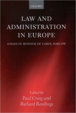 Law and Administration in Europe: Essays in Honour of Carol Harlow