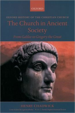 The Church in Ancient Society (History of the Christian Church Series): From Galilee to Gregory the Great