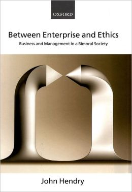 Between Enterprise and Ethics: Business and Management in a Bimoral Society