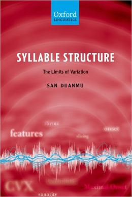 Syllable Structure: The Limits of Variation