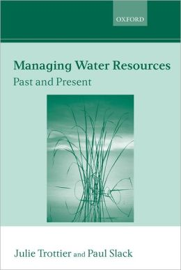 Managing Water Resources: Past and Present: The Linacre Lectures 2002