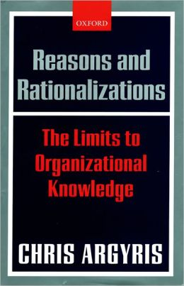 Reasons and Rationalizations: The Limits to Organizational Knowledge