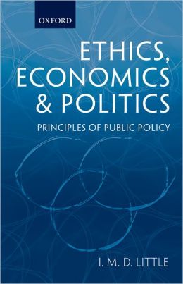 Ethics, Economics, and Politics: Principles of Public Policy