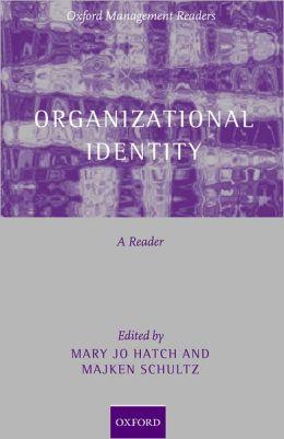 Organizational Identity: A Reader