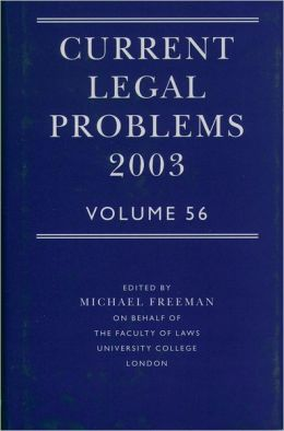 Current Legal Problems 2003: Volume 56