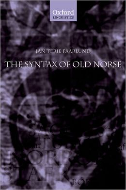 Syntax of Old Norse: With a Survey of the Inflectional Morphology and a Complete Bibliography