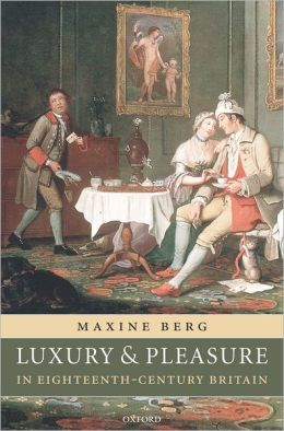 Luxury and Pleasure in Eighteenth-Century Britain
