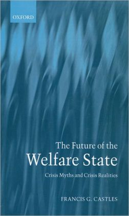 The Future of the Welfare State: Crisis Myths and Crisis Realities