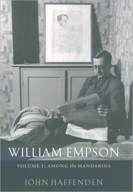 William Empson: Volume I: Among the Mandarins