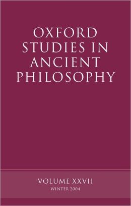 Oxford Studies in Ancient Philosophy: Winter 2004