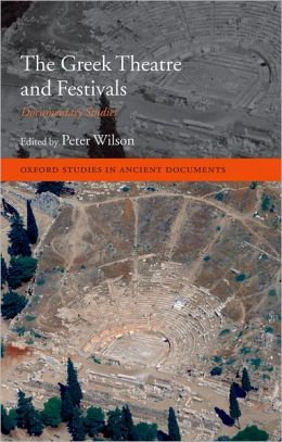 The Greek Theatre and Festivals: Documentary Studies