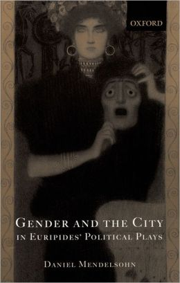 Gender and the City in Euripides' Political Plays