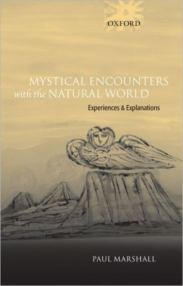 Mystical Encounters with the Natural World: Experiences and Explanations