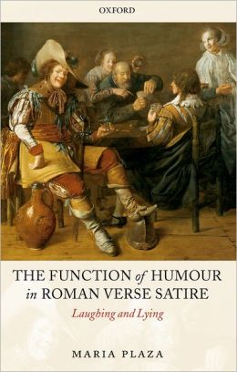 The Function of Humour in Roman Verse Satire: Laughing and Lying