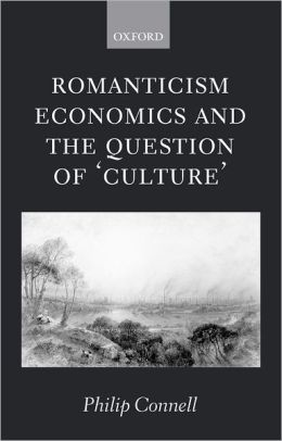 Romanticism, Economics and the Question of 'Culture'