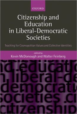 Citizenship and Education in Liberal-Democratic Societies: Teaching for Cosmopolitan Values and Collective Identities