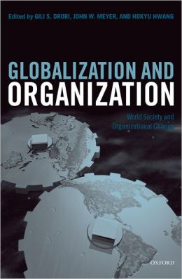 Globalization and Organization: World Society and Organizational Change