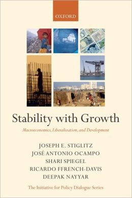 Stability with Growth: Macroeconomics, Liberalization and Development